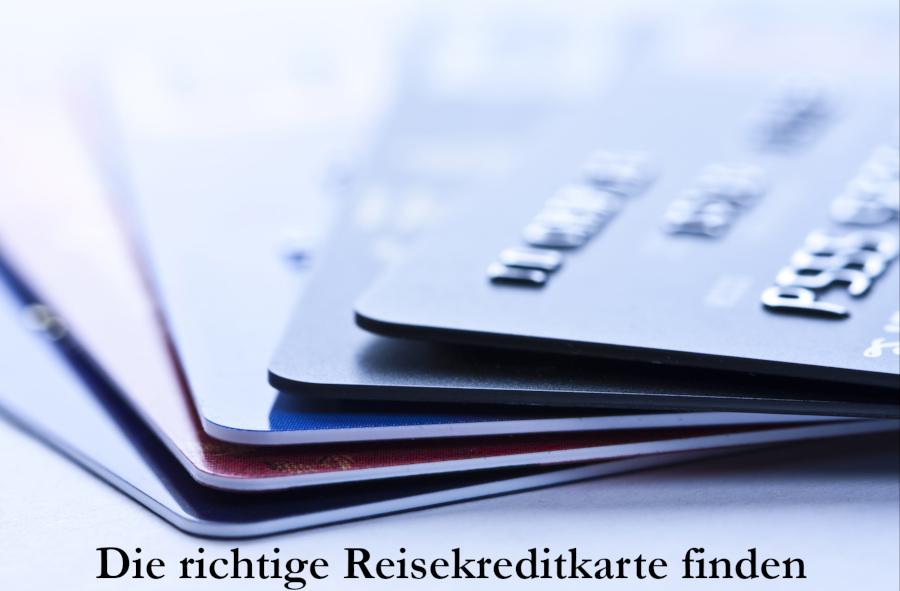 Die richtige Reisekreditkarte finden