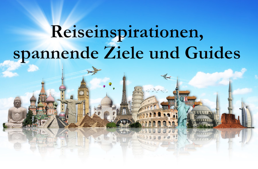 Reiseinspirationen spannende Ziele und Guides