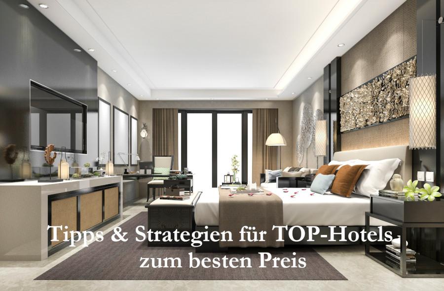Tipps und Strategien für TOP-Hotels zum besten Preis
